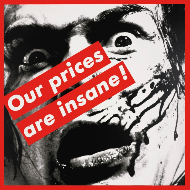 Barbara Kruger (American, b. 1945) 'Untitled (Our prices are insane!)' 1987