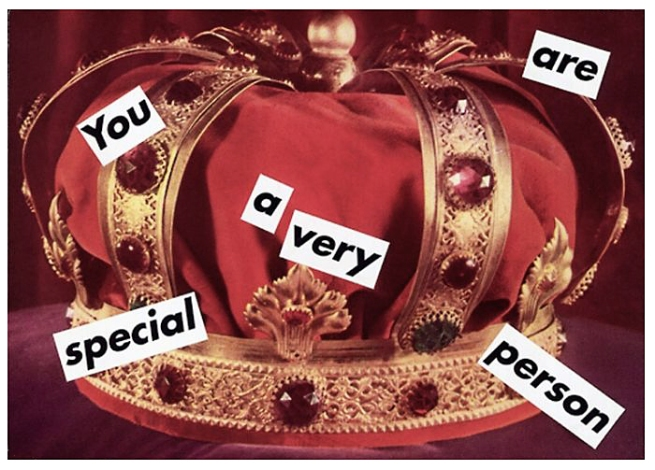 Barbara Kruger(American, b. 1945) 'Untitled (You are a very special person)' 1995