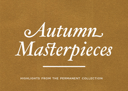 Autumn Masterpieces: Highlights from the Permanent Collection