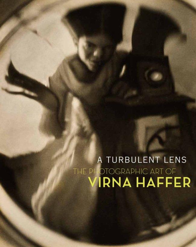 'A Turbulent Lens: The Photographic Art of Virna Haffer' catalogue cover