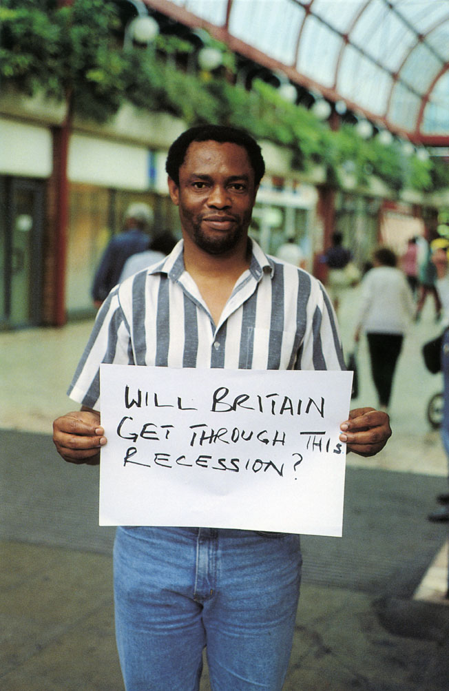 Gillian Wearing (English, b. 1963) 'WILL BRITAIN GET THROUGH THIS RECESSION?' 1992-3