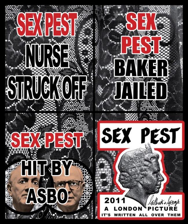 Gilbert & George. 'Sex Pest' 2011