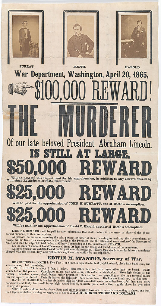 Unknown, American. '[Broadside for the Capture of John Wilkes Booth, John Surratt, and David Herold]' April 20, 1865