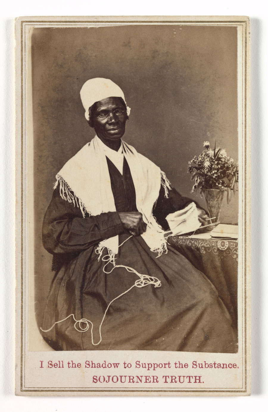 "'Sojourner Truth, ""I Sell the Shadow to Support the Substance"""