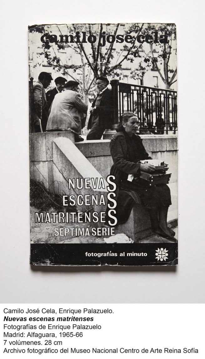 Enrique Palazuelo (fotografías) y Camilo José Cela (texto). Nuevas escenas matritenses. Madrid, Alfaguara, 1965-66