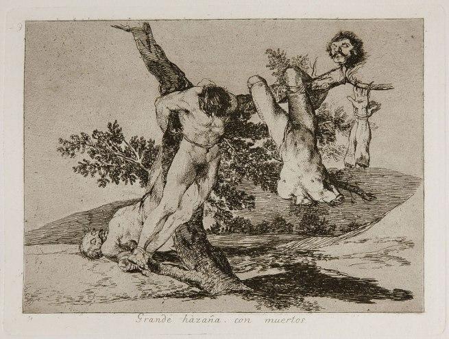 Francisco Goya (Spanish, 1746–1828) 'A heroic feat! With dead men! (Grande hazaña! Con muertos!)' c.1810-1813