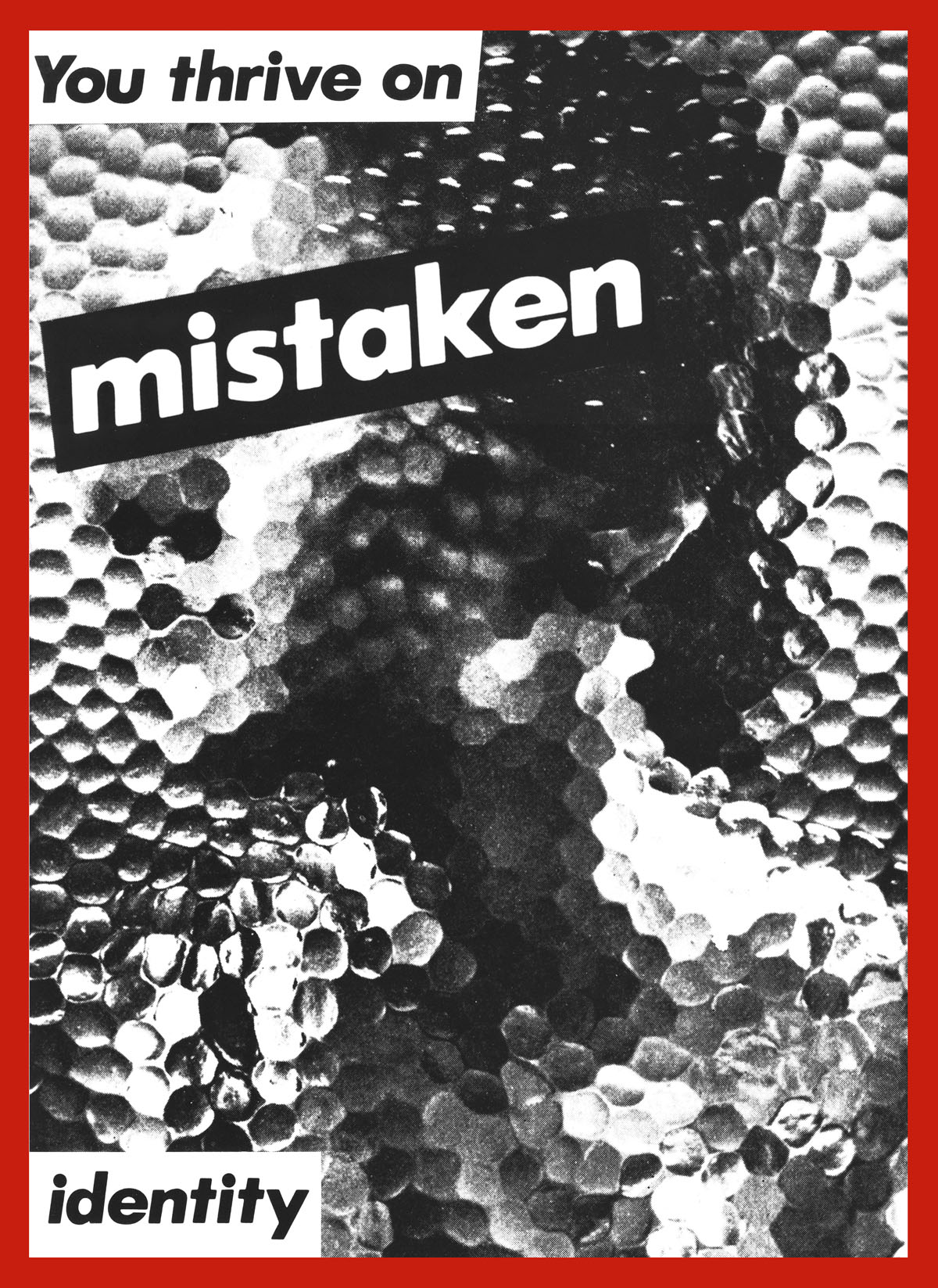 barbara kruger you thrive on mistaken identity art blart untitled you thrive on mistaken identity 1981