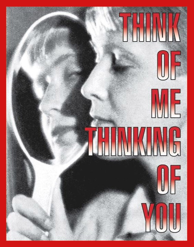 Barbara Kruger. 'Untitled (Think of me thinking of you)' 2013