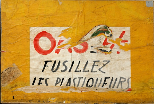 Raymond Hains. 'OAS. Fusillez les plastiqueurs (OAS. Shoot the bombers)' 1961