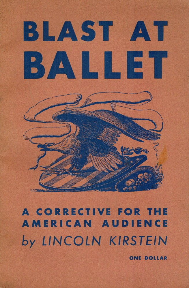 Lincoln Kirstein. 'Blast at Ballet: A Corrective for the American Audience' (Marstin Press, New York) 1938