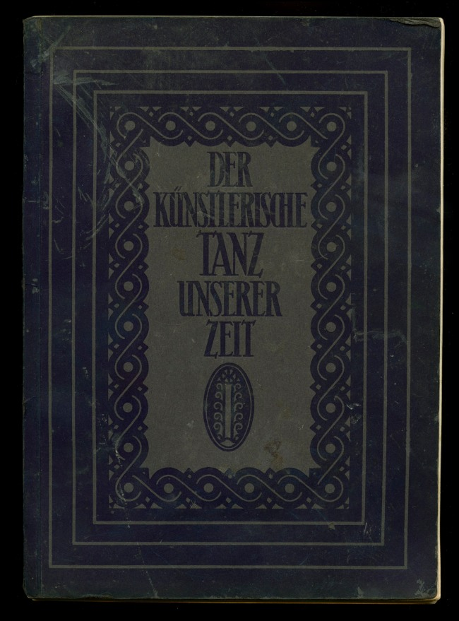 Hermann and Marianne Aubel (authors) Karl Robert Langewiesche (publisher) 'Der Kunstlerische Tanz Unserer Zeit [The Artistic Dance of Our Time]' 1928