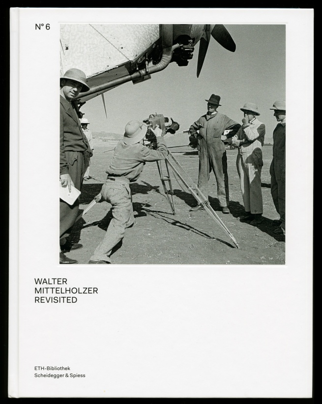 Scheidegger & Spiess (publisher) 'Walter Mittelholzer Revisited' from the photo archive of Walter Mittelholzer (front cover) 2017