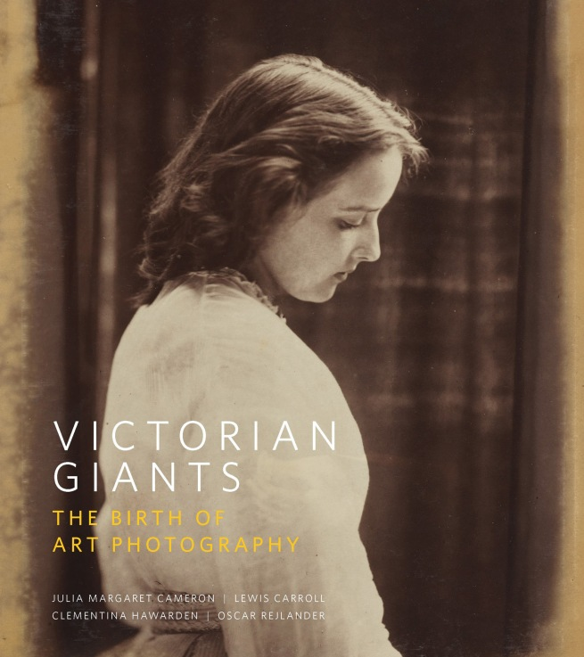 Cover of the catalogue for the exhibition 'Victorian Giants: The Birth of Art Photography' at the National Portrait Gallery, London