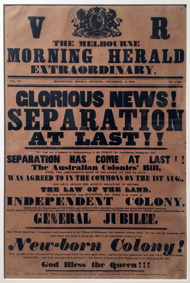George Cavenagh (editor and publisher) (India 1808 - Australia 1869, Australia from 1825) 'Glorious News! Separation at last!' Issued with the Melbourne Morning Herald 11 November 1850 (installation view)