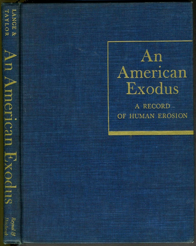 Dorothea Lange and Paul S. Taylor. 'An American Exodus. A Record of Human Erosion' New York: Reynal & Hitchcock, 1939