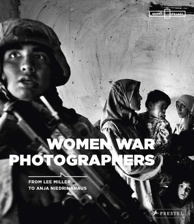 'Women War Photographers - From Lee Miller to Anja Niedringhaus' book cover