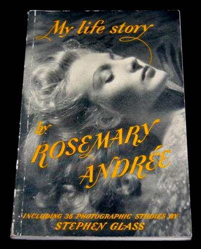 Rosemary Andrée. 'My Life Story' 1945