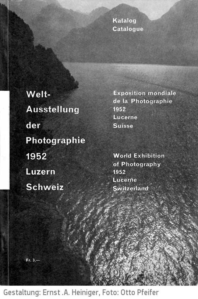 Ernst A. Heiniger. 'World Exhibition of Photography 1952 Lucern, Switzerland' catalogue